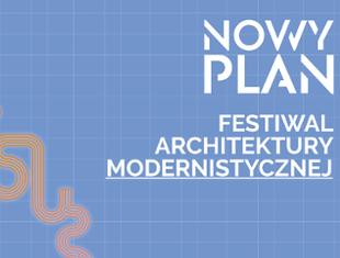 Nowy Plan - festiwal architektury modernistycznej